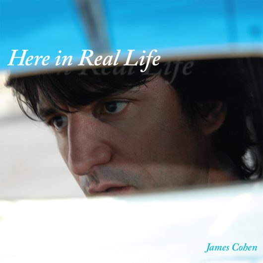 James Cohen - Here in Real Life